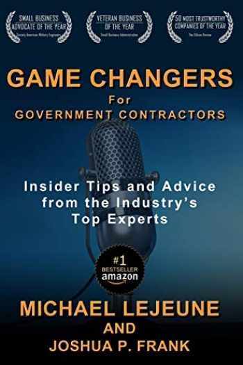 9781733600941-1733600949-Game Changers for Government Contractors: Insider Tips and Advice from the Industry's Top Experts