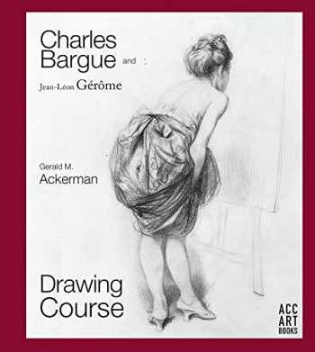 9781788840446-1788840445-Charles Bargue and Jean-Leon Gerome: Drawing Course