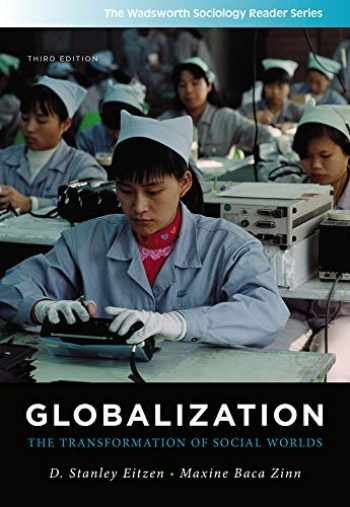 9781111301583-1111301581-Globalization: The Transformation of Social Worlds (Wadsworth Sociology Reader) (The Wadsworth Sociology Reader Series)