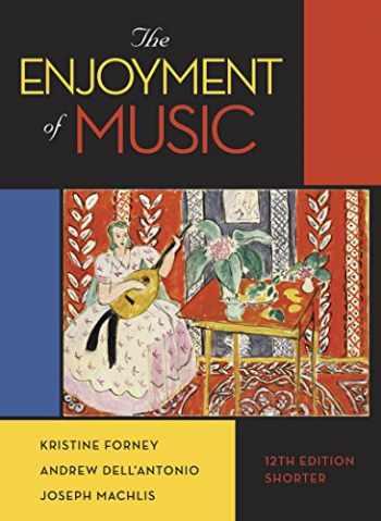 9780393936384-0393936384-The Enjoyment of Music (Shorter Twelfth Edition)