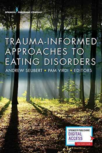9780826172648-0826172644-Trauma-Informed Approaches to Eating Disorders