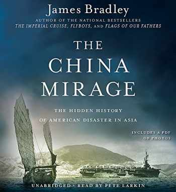 9781611136692-1611136695-The China Mirage: The Hidden History of American Disaster in Asia