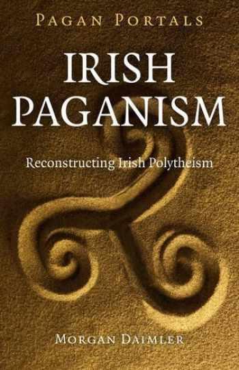 9781785351457-1785351451-Pagan Portals - Irish Paganism: Reconstructing Irish Polytheism