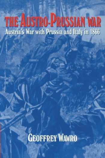9780521629515-0521629519-The Austro-Prussian War: Austria's War with Prussia and Italy in 1866