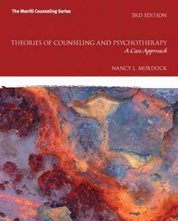 9780132659789-0132659786-Theories of Counseling and Psychotherapy: A Case Approach (3rd Edition)