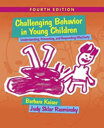 9780134289977-0134289978-Challenging Behavior in Young Children: Understanding, Preventing and Responding Effectively with Enhanced Pearson eText -- Access Card Package (What's New in Early Childhood Education)