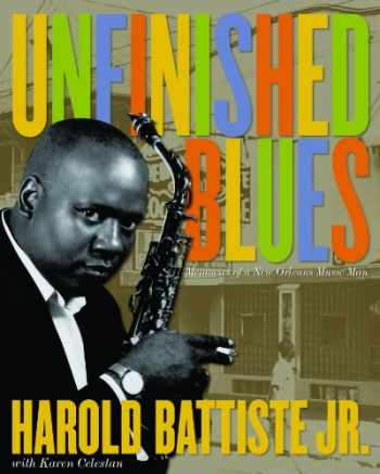 9780917860553-0917860551-Unfinished Blues: Memories of a New Orleans Music Man (Louisiana Artists Biography Series)