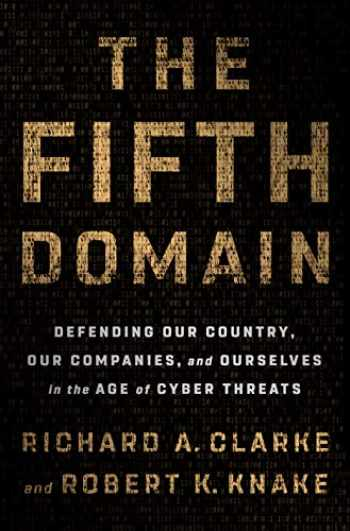 9780525561965-052556196X-The Fifth Domain: Defending Our Country, Our Companies, and Ourselves in the Age of Cyber Threats