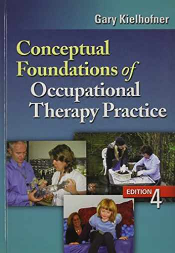 9780803620704-0803620705-Conceptual Foundations of Occupational Therapy Practice