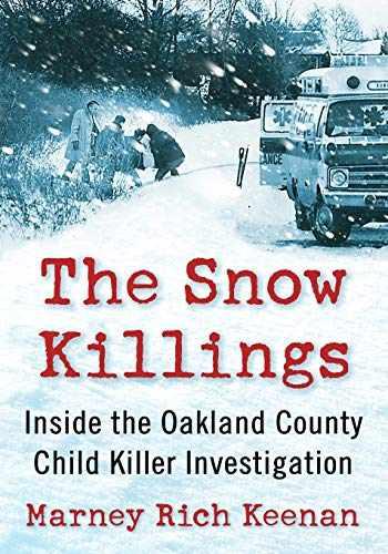9781476684000-1476684006-The Snow Killings: Inside the Oakland County Child Killer Investigation