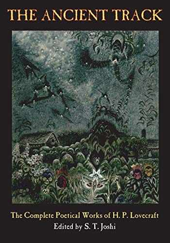 9781614980704-1614980705-The Ancient Track: The Complete Poetical Works of H. P. Lovecraft