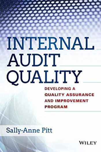 9781118715512-1118715519-Internal Audit Quality: Developing a Quality Assurance and Improvement Program