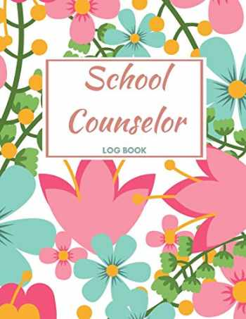 9781089021742-1089021747-School Counselor Log Book: Counselor Student Record Keeper & Information Book