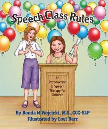 9780979410208-0979410207-Speech Class Rules - An Introduction to Speech Therapy for Children