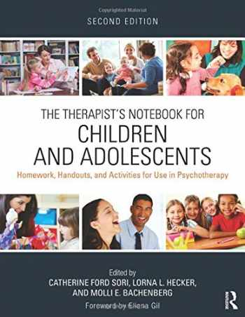 9780415719582-0415719585-The Therapist's Notebook for Children and Adolescents: Homework, Handouts, and Activities for Use in Psychotherapy