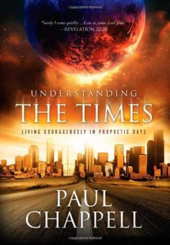 9781598941074-1598941070-Understanding the Times: Living Courageously in Prophetic Days