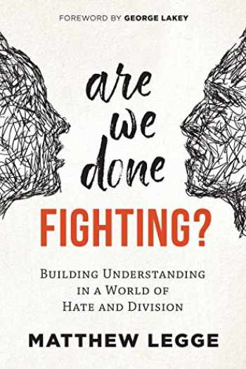 9780865719088-086571908X-Are We Done Fighting?: Building Understanding in a World of Hate and Division