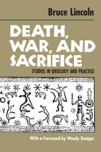 9780226482002-0226482006-Death, War, and Sacrifice: Studies in Ideology & Practice