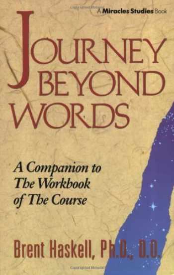 9780875166957-0875166954-Journey Beyond Words (Miracles Studies Book)