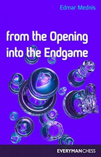 9781857441246-1857441249-From the Opening Into the Endgame