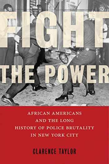 9781479862450-1479862452-Fight the Power: African Americans and the Long History of Police Brutality in New York City
