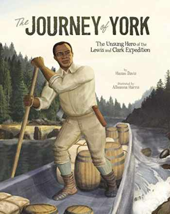 9781543512823-1543512828-The Journey of York: The Unsung Hero of the Lewis and Clark Expedition (Encounter: Narrative Nonfiction Picture Books with 4D)