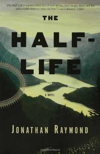 9781582345789-1582345783-The Half-Life: A Novel