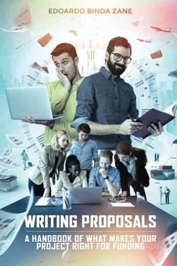 9781537164403-1537164406-Writing Proposals: A Handbook of What Makes your Project Right for Funding (includes proposal template)