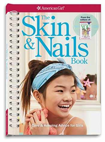 9781683371069-1683371062-The Skin & Nails Book: Care & Keeping Advice for Girls (American Girl)