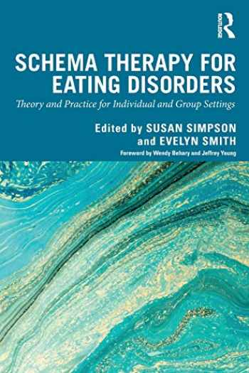 9780367272401-0367272407-Schema Therapy for Eating Disorders: Theory and Practice for Individual and Group Settings