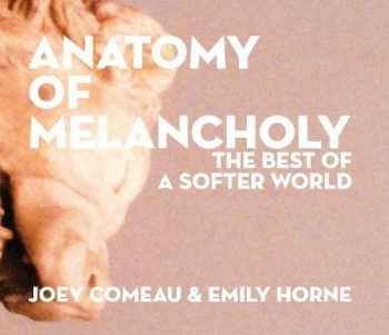 9780982853764-0982853769-Anatomy of Melancholy: The Best of A Softer World