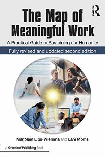 9781783533060-1783533064-The Map of Meaningful Work (2e): A Practical Guide to Sustaining our Humanity