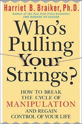 9780071446723-0071446729-Who's Pulling Your Strings?: How to Break the Cycle of Manipulation and Regain Control of Your Life