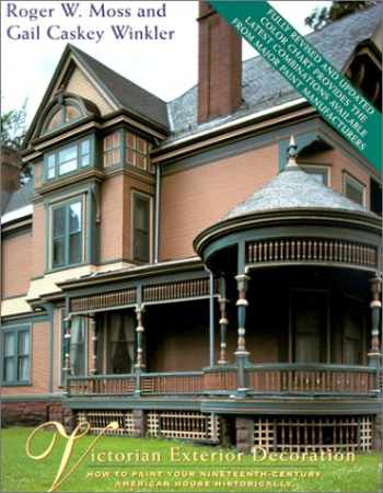 9780805023138-0805023135-Victorian Exterior Decoration: How to Paint Your Nineteenth-Century American House Historically