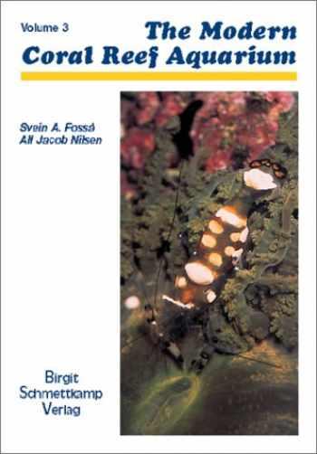 9783928819282-3928819283-The Modern Coral Reef Aquarium Vol # 3