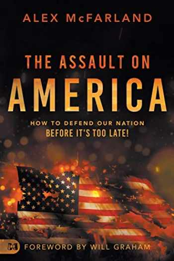 9781680317336-1680317334-The Assault on America: How to Defend Our Nation Before It's Too Late!