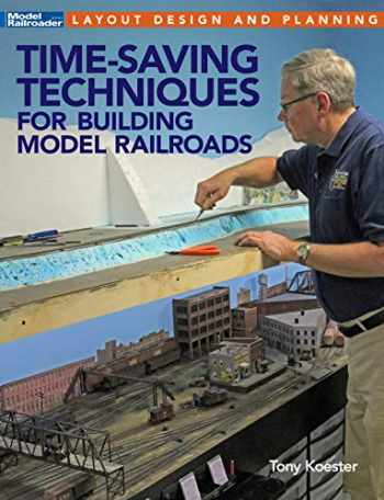 9781627006903-1627006907-Time-Saving Techniques for Building Model Railroads