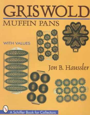 9780764302398-0764302396-Griswold Muffin Pans (Schiffer Book for Collectors)
