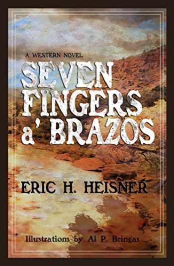 9780999560235-0999560239-Seven Fingers a' Brazos