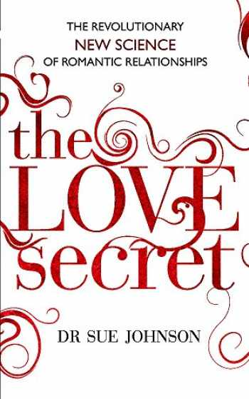 9780749955533-0749955538-The Love Secret: The revolutionary new science of romantic relationships