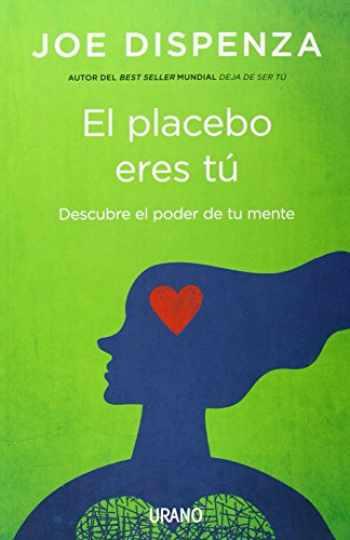 9788479538828-8479538821-El placebo eres tú: Cómo ejercer el poder de la mente (Crecimiento personal) (Spanish Edition)