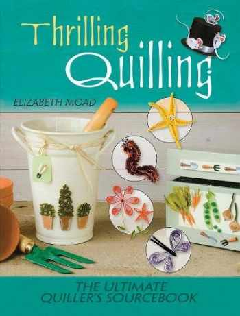 9780486808154-0486808157-Thrilling Quilling: The Ultimate Quiller's Sourcebook