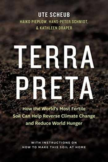 9781771641104-177164110X-Terra Preta: How the World's Most Fertile Soil Can Help Reverse Climate Change and Reduce World Hunger
