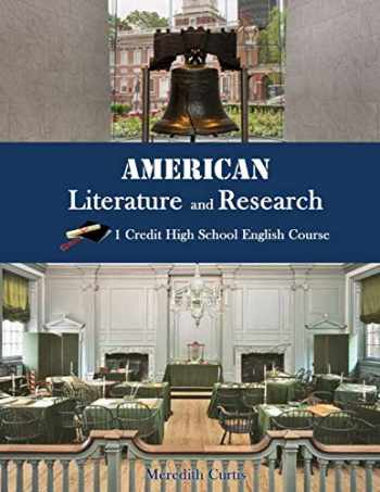 9781532801402-1532801408-American Literature & Research: 1 Credit High School English Course (Homeschooling High School to the Glory of God English)