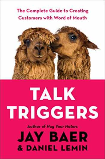 9780525537274-0525537279-Talk Triggers: The Complete Guide to Creating Customers with Word of Mouth