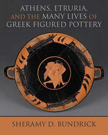 9780299321000-0299321002-Athens, Etruria, and the Many Lives of Greek Figured Pottery (Wisconsin Studies in Classics)