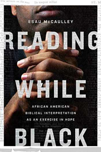 9780830854868-083085486X-Reading While Black: African American Biblical Interpretation as an Exercise in Hope