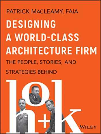 9781119685302-1119685303-Designing a World-Class Architecture Firm: The People, Stories, and Strategies Behind HOK