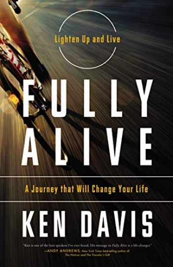 9780849948428-0849948428-Fully Alive: Lighten Up and Live - A Journey that Will Change Your LIfe