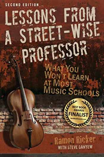 9780982863930-0982863934-Lessons from a Street-Wise Professor: What You Won't Learn at Most Music Schools